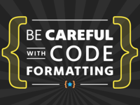 Be Careful with Code Formatting Featured Image