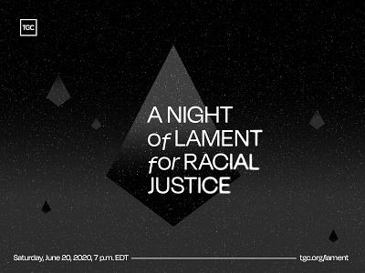 A Night of Lament for Racial Justice - Branding type grain branding event justice night stars church christian prayer sadness lament gospel tgc blm matter lives black racism race