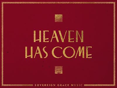 Heaven Has Come Album custom typeface typogaphy cover album art advent xmas christmas manger branding music grace sovereign book hymn golden foil gold foil gospel christian
