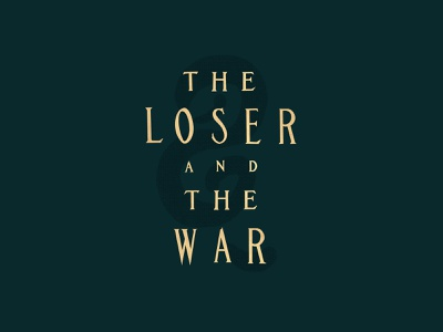 The Loser and the War - Type app procreate loser theater film noir movie title vintage old type typography font custom typeface pseudo-brand branding classic war the