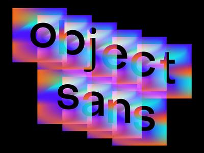 Object Sans custom type font download type sans serif sans type designer type design font designer font design display font text font gradients gradient geometric sans geometric font free typeface typeface free fonts free font font