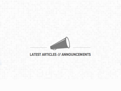 Latest Articles And Announcements monochrome megaphone ampersand helveticaneue-condensed