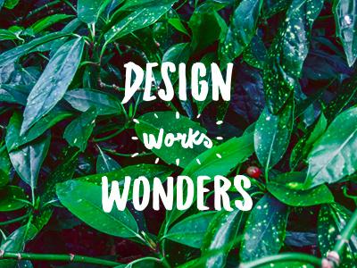 Design Works Wonders lettering adobeawards poster mytype saulgrobles moo handmade illustration adaa