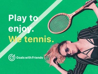 GWF Logo: Messaging 1/4: Play to enjoy. We tennis.