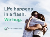 GWF Logo: Messaging 2/4: Life happens in a flash. We hug.