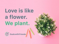 GWF Logo: Messaging 4/4: Love is like a flower. We plant.