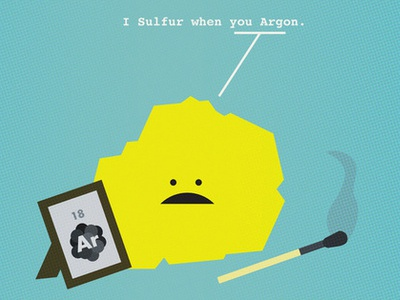 I Sulfur When You Argon nerdy dirty illustration geeky science love