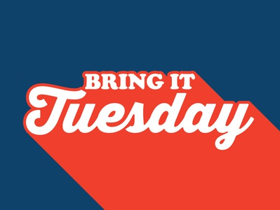 Bring It Tuesday