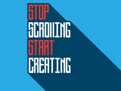 Stop Scrolling Start Creating lettering typography illustration design