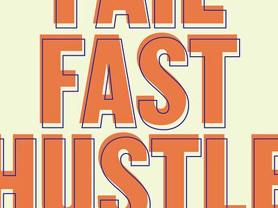 Fail Fast, Hustle Hard hustle fail motivation letterpress poster weapons of mass creation saying print