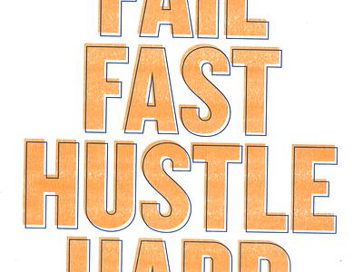 Fail Fast, Hustle Hard PRINTED design offset blue orange paper french poster print riso