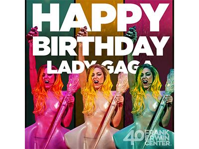 Erwin Center - Lady Gaga Birthday sans serif birthday lady gaga frank erwin center social media