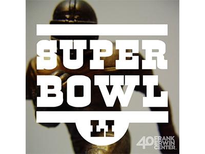 Erwin Center - Superbowl Birthday football slab serif superb owl super bowl frank erwin center social media