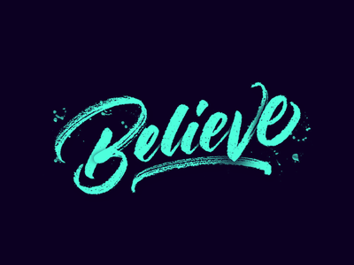 Believe goodtype letters in strength type made hand pen typography lettering calligraphy brush