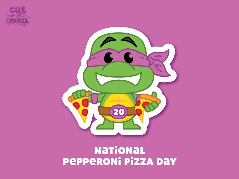 September 20 - National Pepperoni Pizza Day national pizza day turtle ninja pepperoni pizza pepperoni pizza ninja turtles teenage mutant ninja turtles