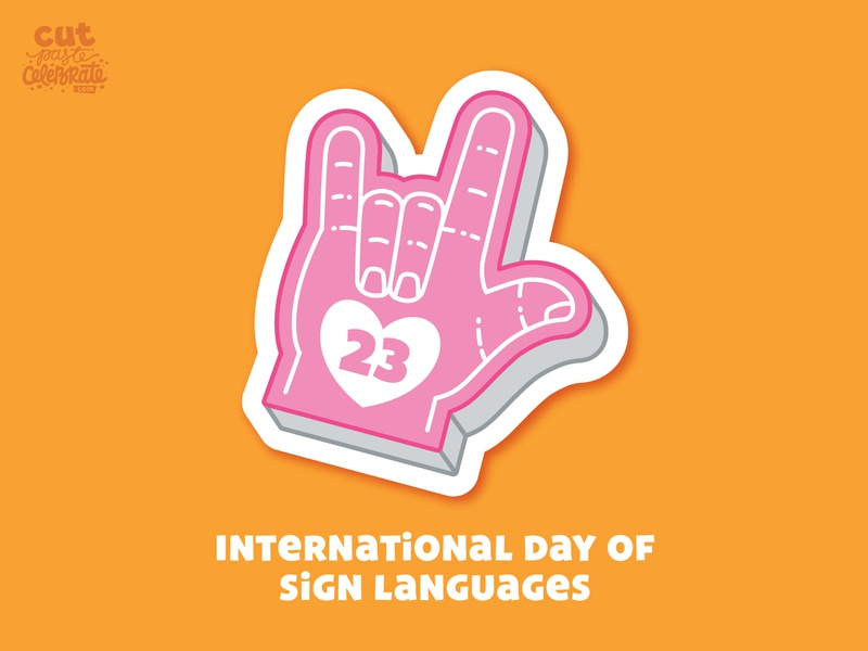 September 23 - International Day of Sign Languages foam foam hand hand foam finger i love you sign language