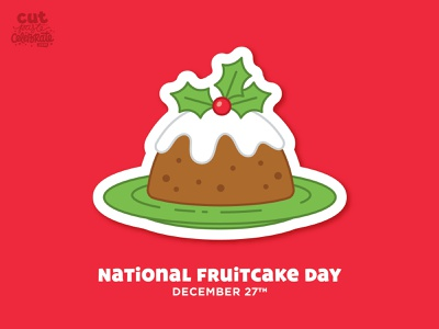 National Fruitcake Day - December 27 dessert christmas holly fun facts christmas pudding figgy pudding fruitcake