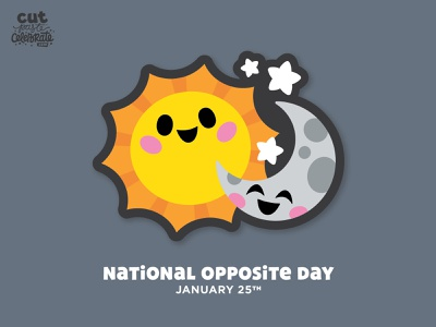 National Opposite Day - January 25 sunset opposites opposite space cute chibi kawaii bff bffs stars moon sun