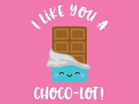 I like you a CHOCO-LOT!