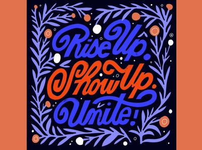 Rise Up. Show Up. Unite! bidenforprez politics lettering riseupshowupunite