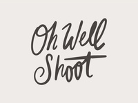 Oh Well Shoot - final