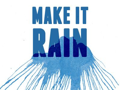 Make It Rain Tee t-shirt watercolor just for fun