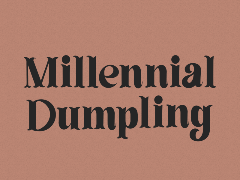 Millennial Dumpling shrill dumpling millennial hand lettering illustration design typography type lettering