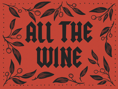 All the Wine national tgif wine cleveland hand lettering illustration design typography type lettering