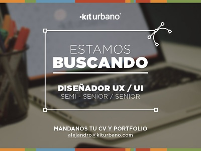Búsqueda Diseñador UX / UI. job work uxui designer looking kit urbano buenos aires argentina ui ux búsqueda