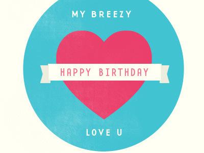 Happy Birthday Breezy birthday texture heart love