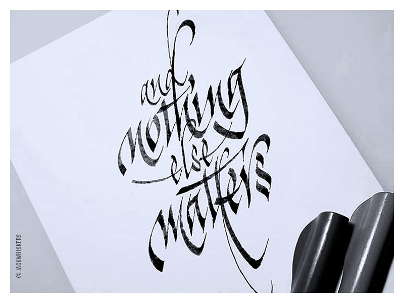 and nothing else matters... jack whiskers graphic design art direction typography lettering calligraphy