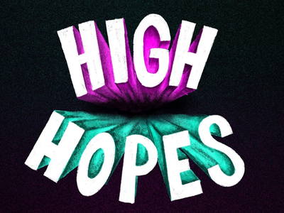 GOTTA HAVE HIGH HOPES