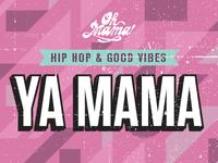 Ya Mama