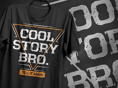 Cool Story Bro T-Shirt Design