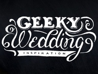 """Geeky Wedding Inspiration"" Hand Lettering"
