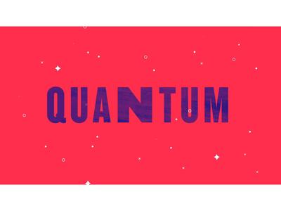 Quantum!
