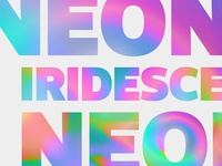 Neon + Iridescent