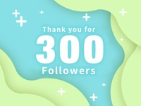 Thank you for 300 Followers