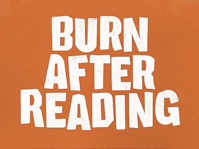 Burn After Reading Poster burn after reading poster movie poster illustration typography grunge film poster orange lettering