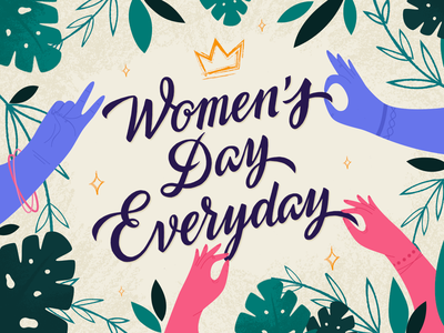Women's Day Everyday🌺 four plus fourplus womans day girl power plants flowers lettering illustration hands