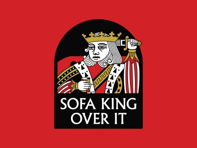 """Sofa King Over It"" 2020 trend stay home quarantine covid19 badge vector king of hearts king retro design flat illustration"
