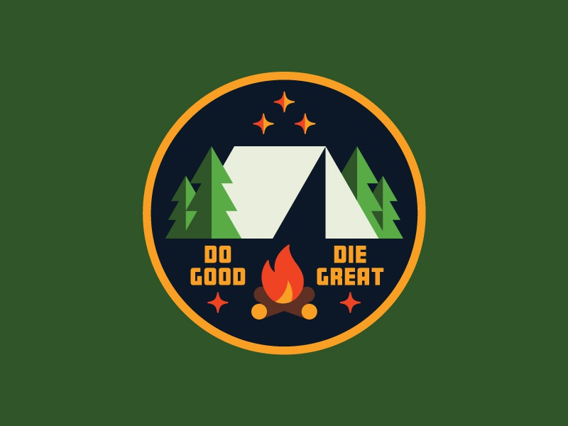 Do Good / Die Great Patch geometric simple vector hiking tent patch badge retro nature outdoors flat illustration