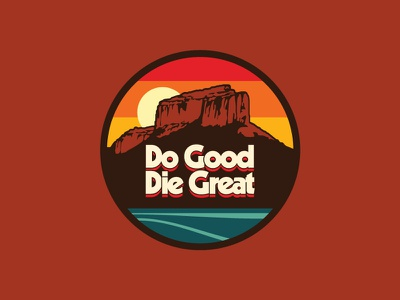 Do Good / Die Great Patch #2 flat logo illustration branding patch retro vector hiking design icon outdoors apparel
