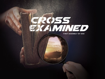 Cross Examined bible easter god christian christ faith examined cross