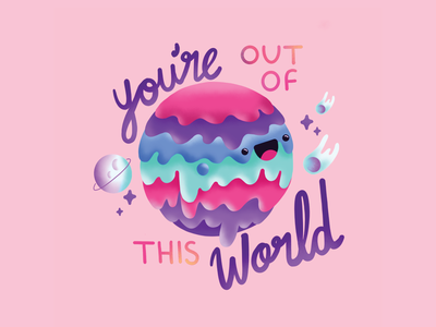 You're out of this world blue purple pink placard love valentines world paint drip design eyes character space moon illustration vector typography cute planet