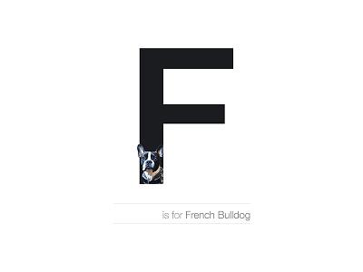 F - French Bulldog andreiclompos alphabet letters dog bulldog aridog frenchbulldog