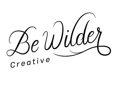 Be Wilder Creative WIP #1 bezier vector script lettering wip typography type handlettering