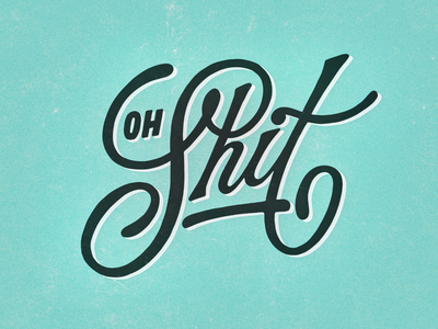 Oh Shit shit typography lettering