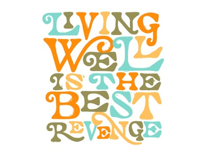 Living Well is the Best Revenge quote colorful funky type typography design print procreate handlettering lettering