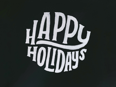 Happy Holidays Lettering typography handlettering lettering